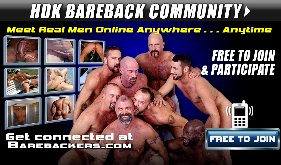 HDK BAREBACK COMMUNITY | BAREBACK PERSONALS | Meet Real Men Online Anywhere, Anytime!